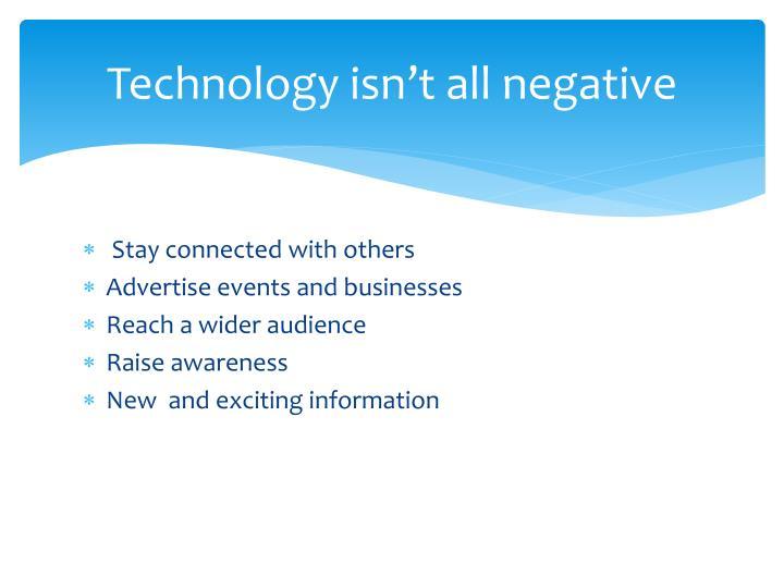 Technology isn't all negative