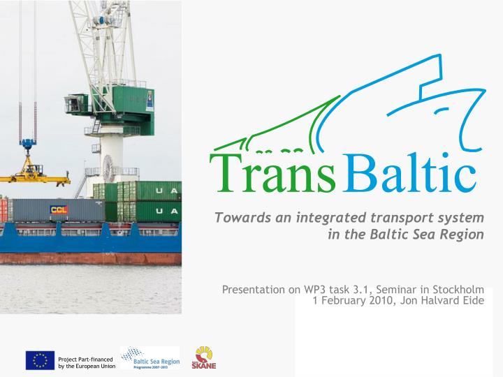 towards an integrated transport system in the baltic sea region n.