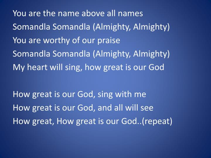 You are the name above all names