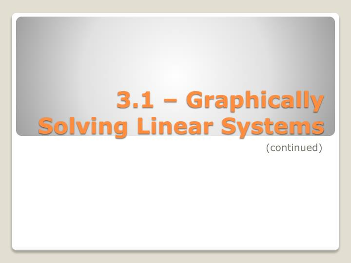 3 1 graphically solving linear systems n.