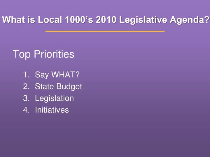 What is local 1000 s 2010 legislative agenda