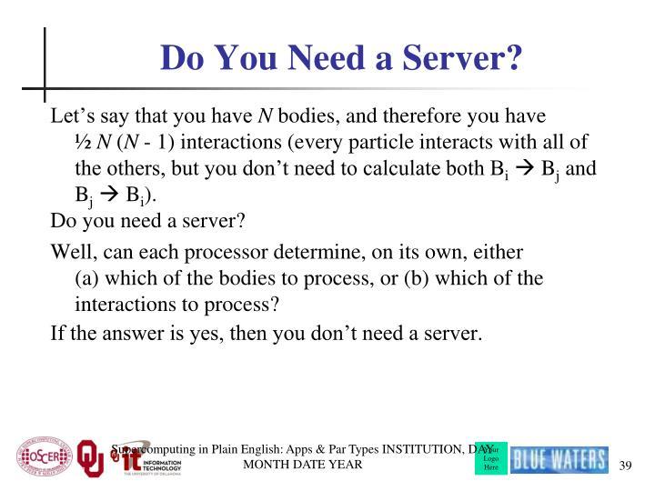 Do You Need a Server?