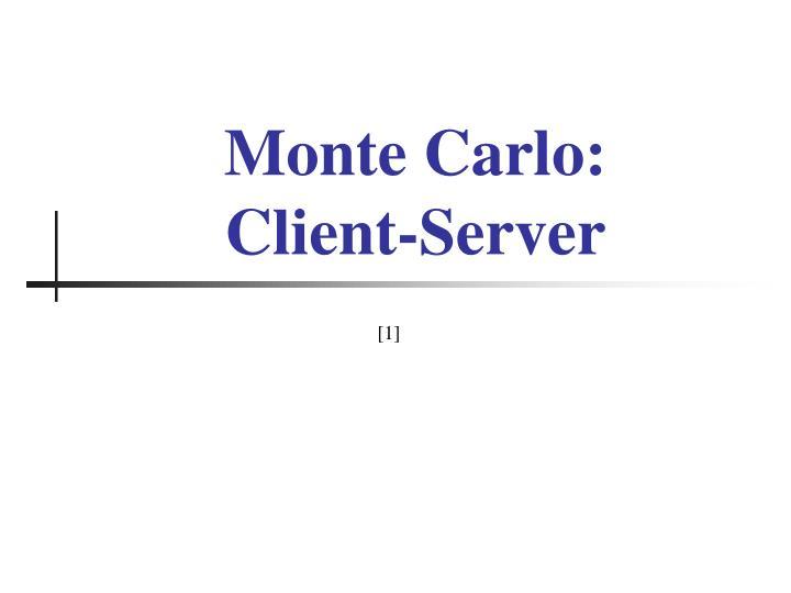 Monte carlo client server