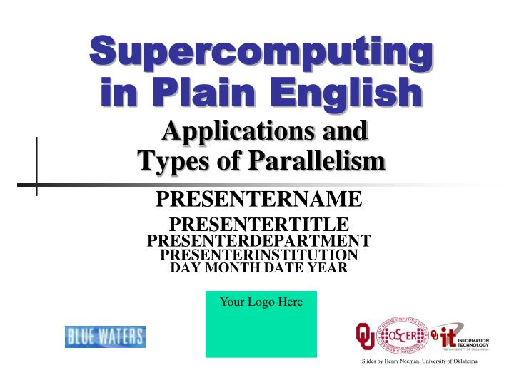 Supercomputing in plain english applications and types of parallelism