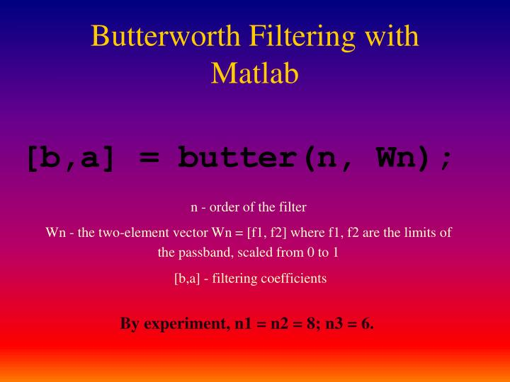 Butterworth Filtering with Matlab