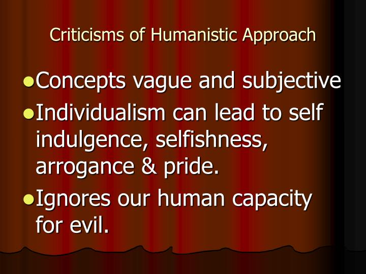 Criticisms of Humanistic Approach
