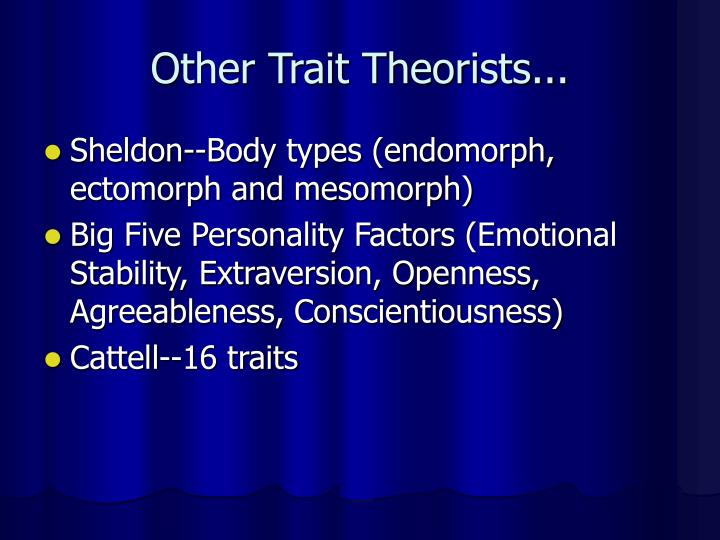 Other Trait Theorists...