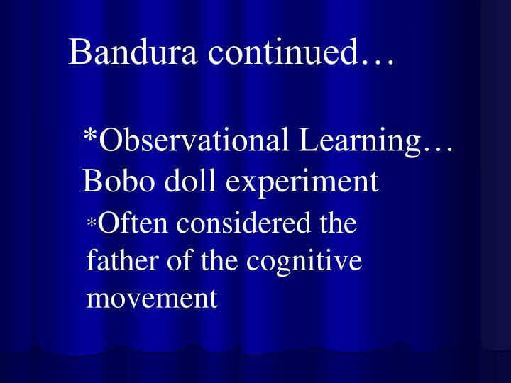Bandura continued…
