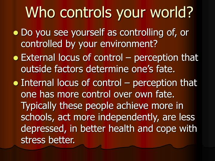 Who controls your world?