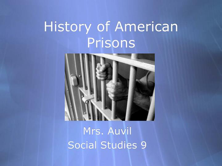 history of the prison History and development of corrections 1700-present print history and development of corrections from 1700 this was a prison.