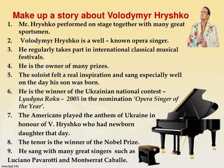 Make up a story about Volodymyr Hryshko