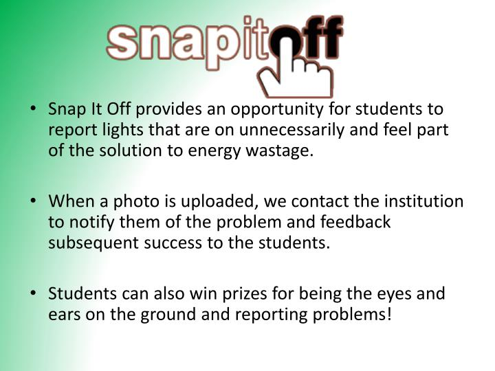 Snap It Off provides an opportunity for students to report lights that are on