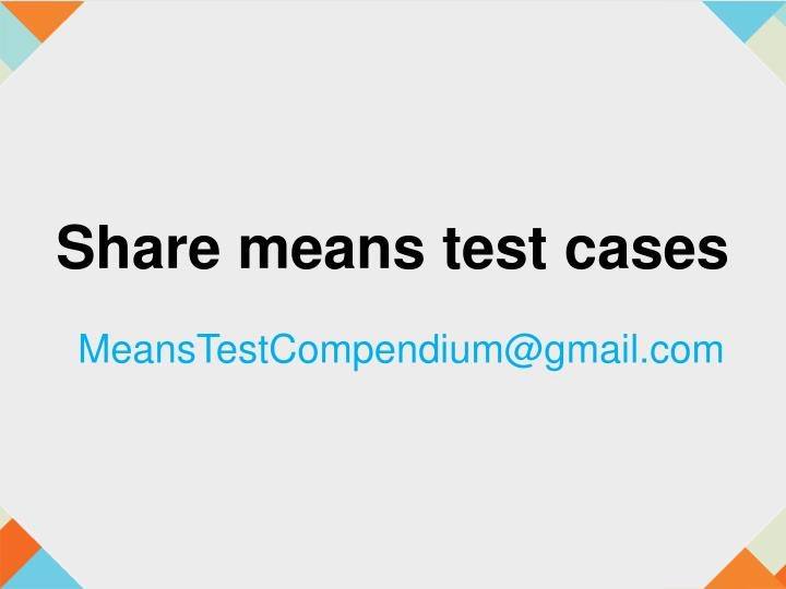 Share means test cases