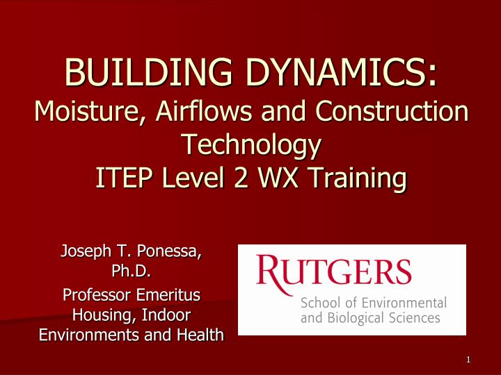 building dynamics moisture airflows and construction technology itep level 2 wx training n.