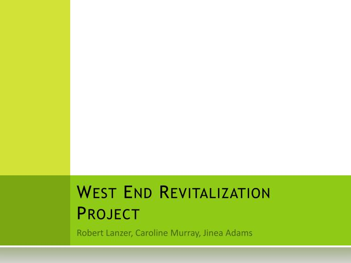 west end revitalization project n.