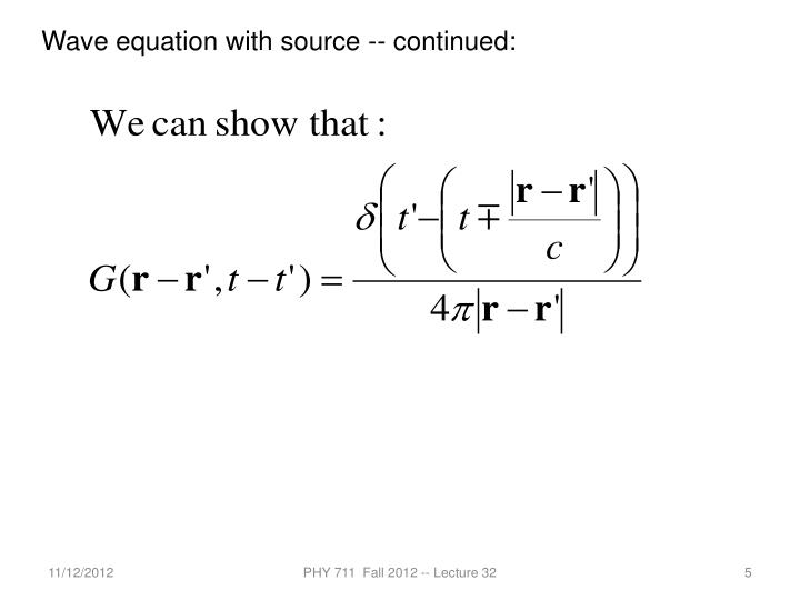 Wave equation with source -- continued: