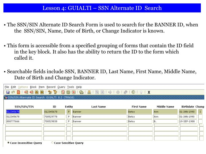 Lesson 4: GUIALTI – SSN Alternate ID  Search