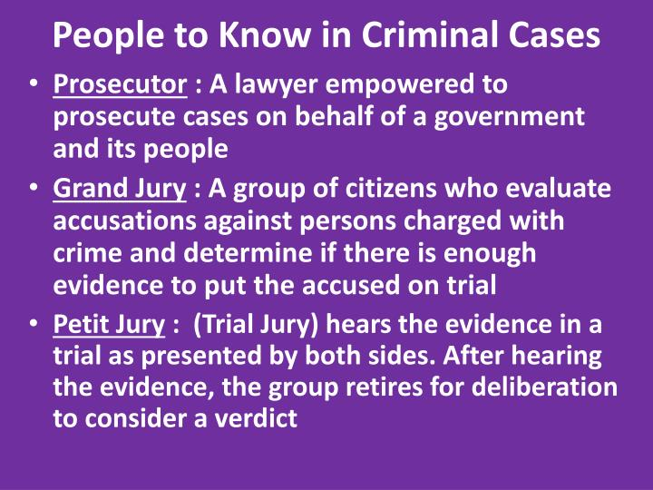 People to Know in Criminal Cases