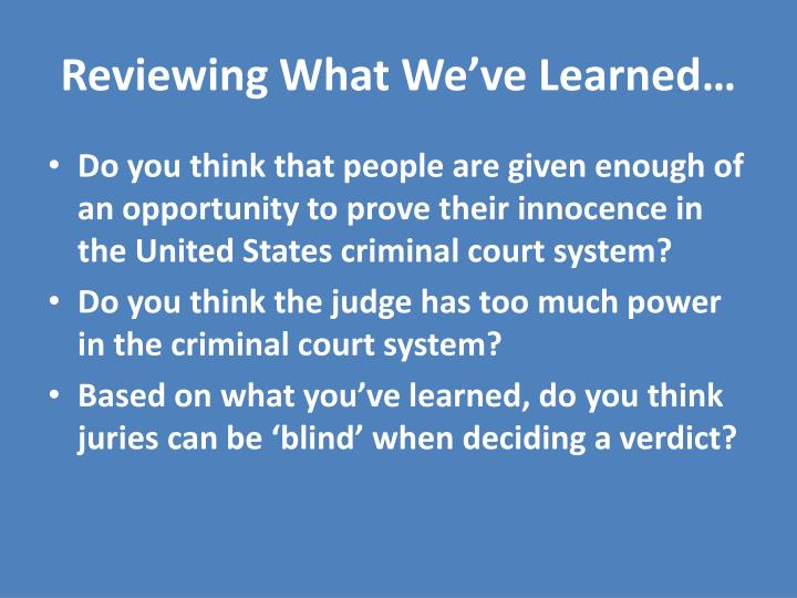 Reviewing What We've Learned…