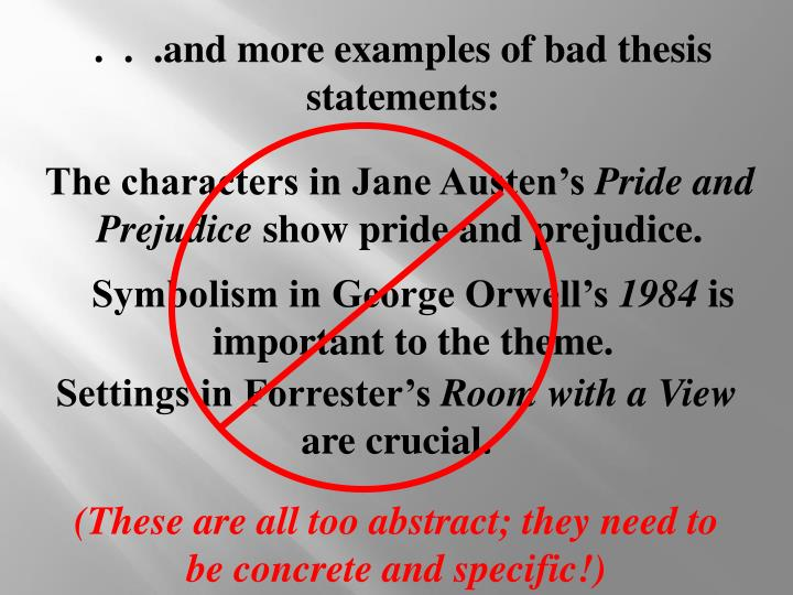 .  .  .and more examples of bad thesis statements: