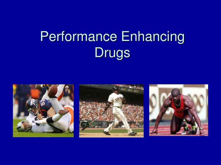 drug talk performance enhancing drugs in sports In the realm of olympic sports, the world anti-doping agency, which is headquartered in montreal, canada, is responsible for actively discouraging the use of illegal performance-enhancing drugs a list of prohibited drugs is maintained and updated annually.