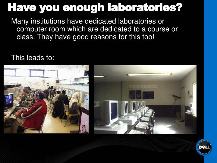 Have you enough laboratories?