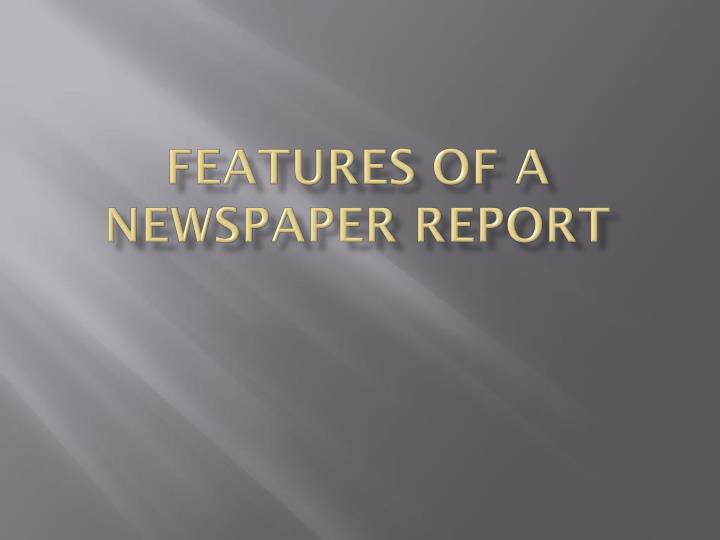 features of a newspaper report n.