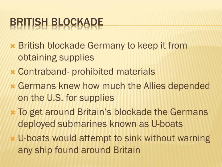British blockade Germany to keep it from obtaining supplies