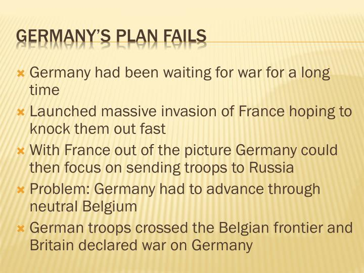 Germany had been waiting for war for a long time