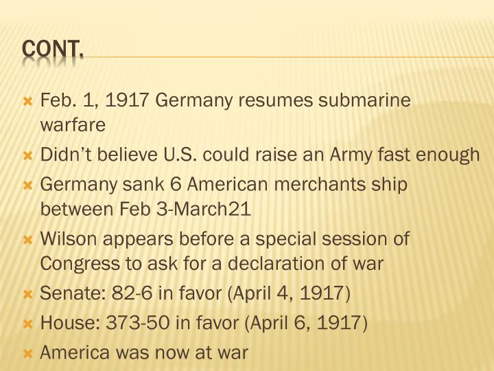 Feb. 1, 1917 Germany resumes submarine warfare