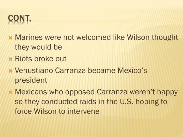 Marines were not welcomed like Wilson thought they would be