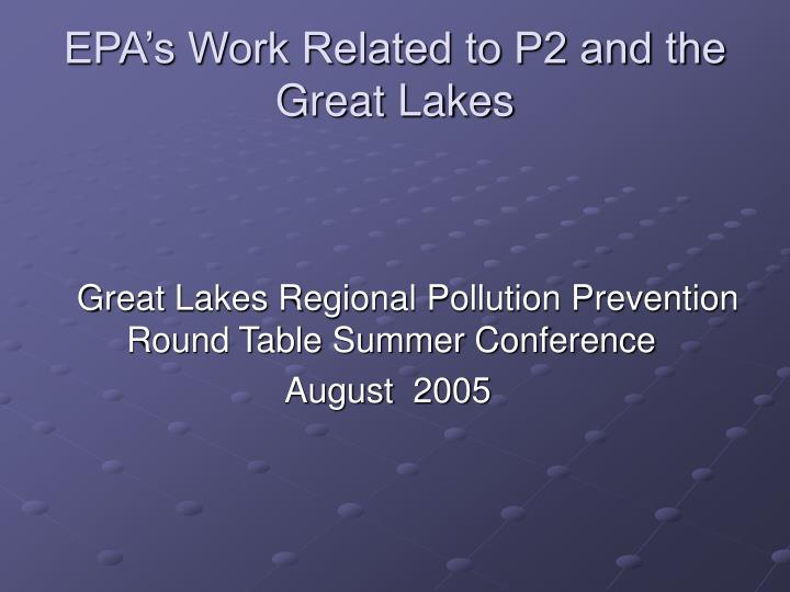 epa s work related to p2 and the great lakes n.