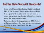 but the state tests all standards
