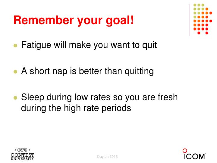 Remember your goal!