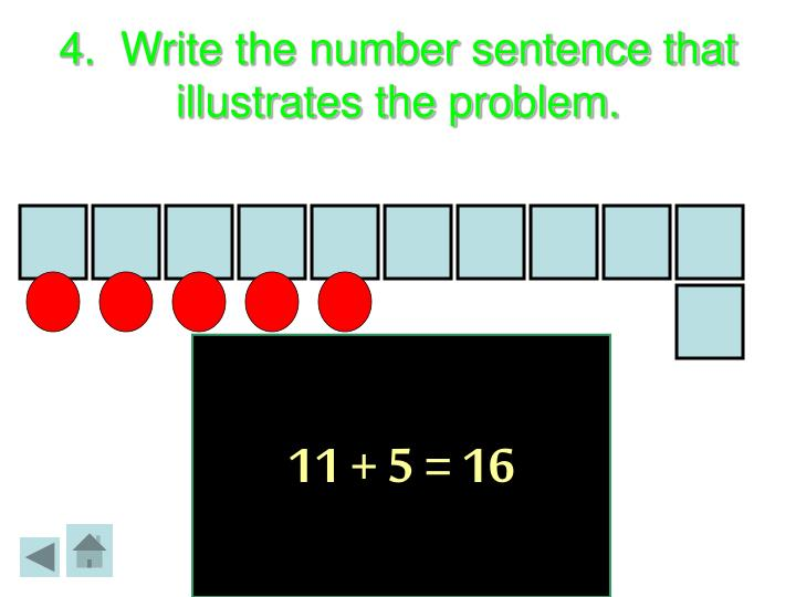 4.  Write the number sentence that illustrates the problem.