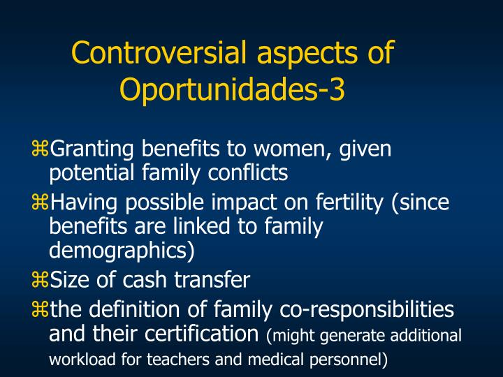 Controversial aspects of Oportunidades-3