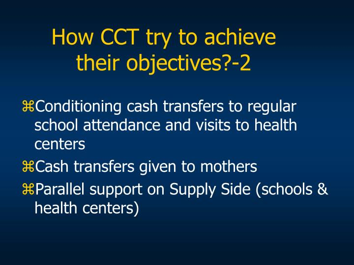 How CCT try to achieve their objectives?-2