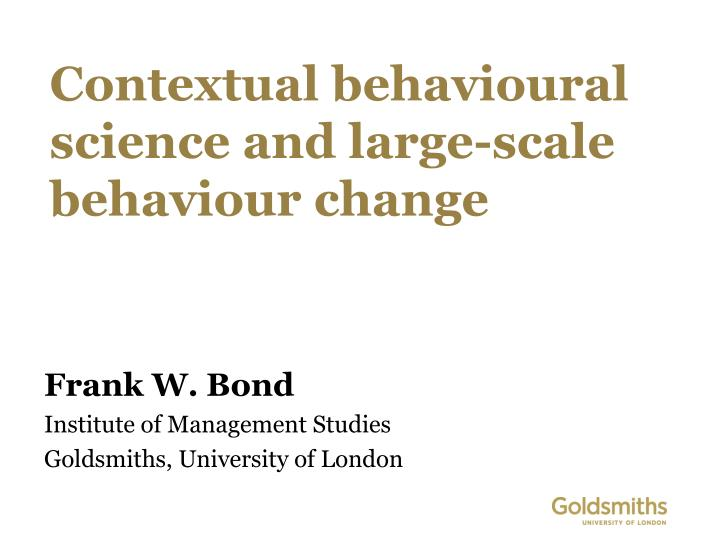 c ontextual behavioural science and large scale behaviour change