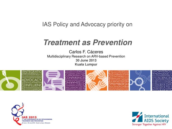 Ias policy and advocacy priority on treatment as prevention