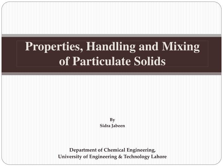 Properties handling and mixing of particulate solids