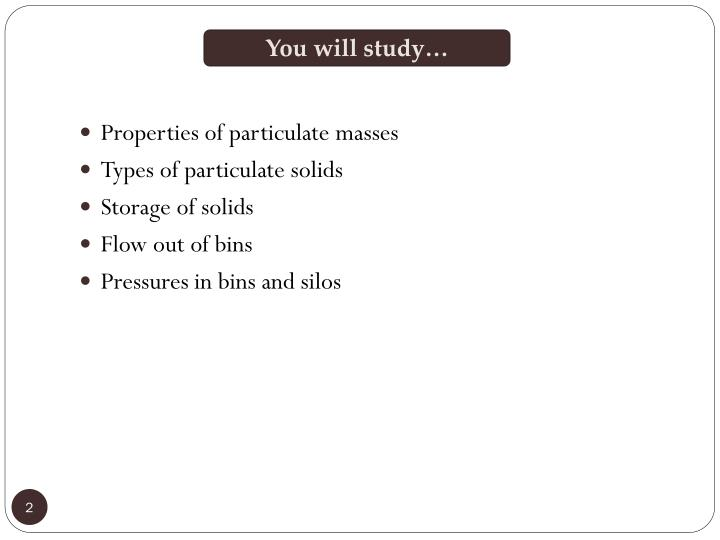 You will study…