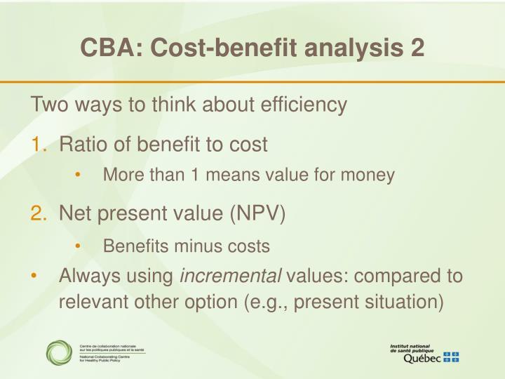 CBA: Cost-benefit analysis 2