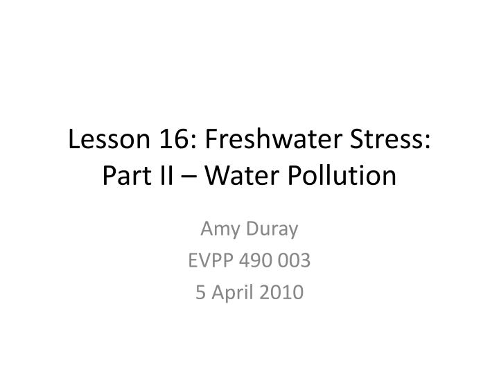 Lesson 16 freshwater stress part ii water pollution