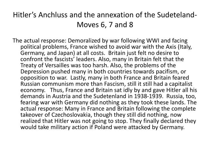 Hitler's Anchluss and the annexation of the Sudeteland- Moves 6, 7 and 8