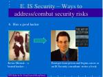 e is security ways to address combat security risks4