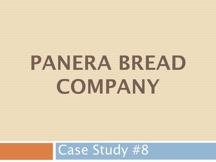 case study panera bread essay Title length color rating : the panera bread company: a case study essay - panera bread company background the panera bread company began in 1981 as au bon pain co, inc founded by ron shaich and louis kane, the company thrived along the east coast of the united states and internationally throughout the 1980's and 1990's and.