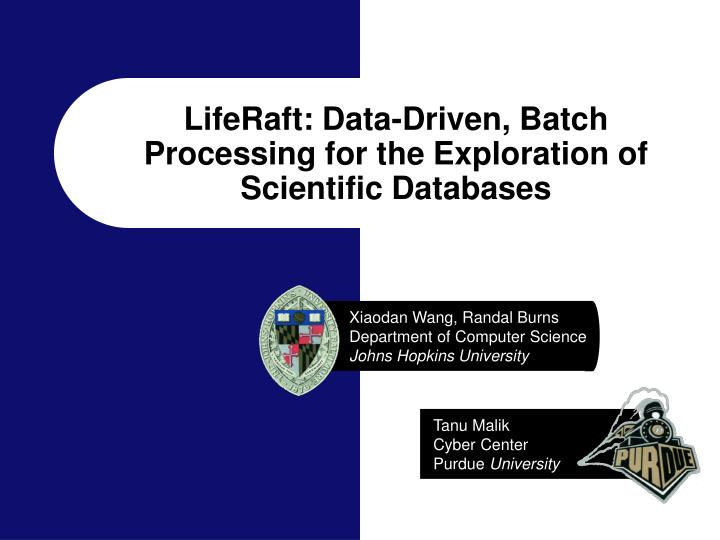 liferaft data driven batch processing for the exploration of scientific databases n.