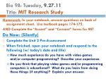 bio 9b tuesday 9 27 11 title mit research study