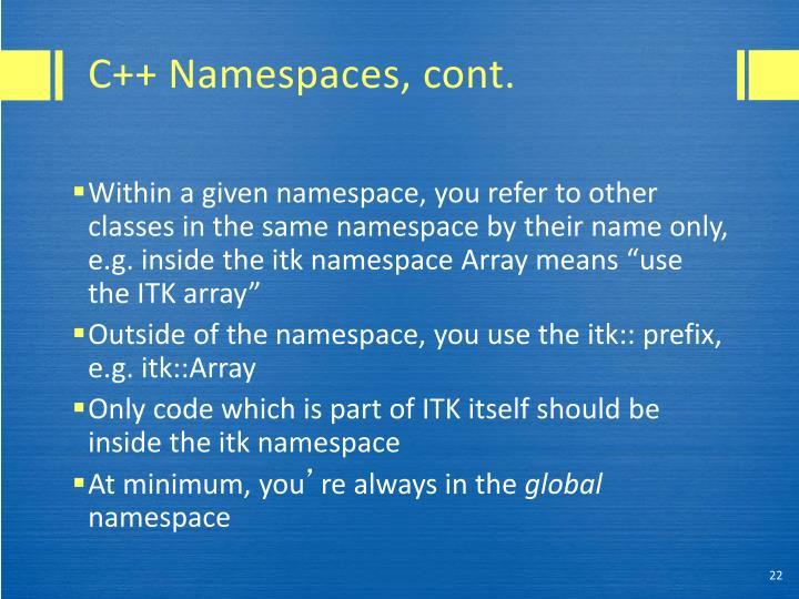 C++ Namespaces, cont.