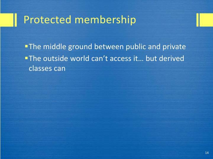 Protected membership